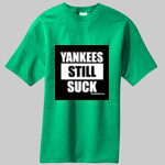 Yankees Still Suck T-Shirt